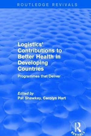 Revival: Logistics' Contributions to Better Health in Developing Countries (2003) : Programmes that Deliver