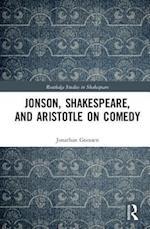 Jonson, Shakespeare, and Aristotle on Comedy (Routledge Studies in Shakespeare)
