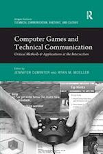 Computer Games and Technical Communication : Critical Methods and Applications at the Intersection