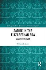 Satire in the Elizabethan Era (ROUTLEDGE STUDIES IN RENAISSANCE LITERATURE AND CULTURE)