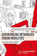 Experiencing Networked Urban Mobilities (Networked Urban Mobilities Series)