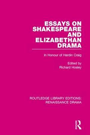 Essays on Shakespeare and Elizabethan Drama