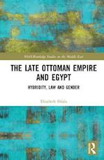 The Late Ottoman Empire and Egypt (Soas/ Routledge Studies on the Middle East)