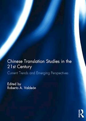 Bog, hardback Chinese Translation Studies in the 21st Century af Roberto A. Valdeón
