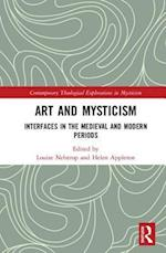 Art and Mysticism (Contemporary Theological Explorations in Christian Mysticism)