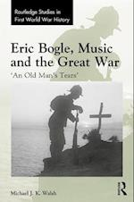 Eric Bogle, Music and the Great War (Routledge Studies in First World War History)
