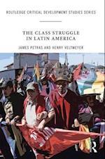 The Class Struggle in Latin America (Routledge Critical Development Studies)