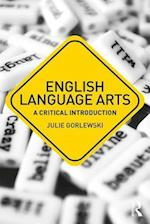 English Language Arts (Critical Introductions in Education)