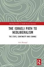 The Israeli Path to Neoliberalism (Routledge Studies in Middle Eastern Economies)