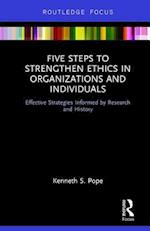 Five Steps to Strengthen Ethics in Organizations and Individuals