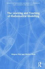 The Learning and Teaching of Mathematical Modelling (Impact Interweaving Mathematics Pedagogy and Content for Teaching)