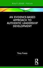 An Evidence-based Approach to Authentic Leadership Development (Routledge Focus on Mental Health)