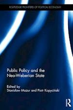 Public Policy and the Neo-Weberian State (Routledge Frontiers of Political Economy)