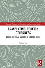 Translating Foreign Otherness (Routledge Advances in Translation and Interpreting Studies)