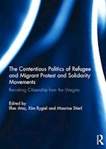 The Contentious Politics of Refugee and Migrant Protest and Solidarity Movements