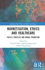 Marketisation, Ethics and Healthcare (Routledge Key Themes in Health and Society)