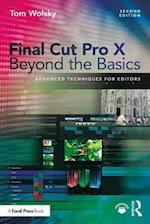 Final Cut Pro X Beyond the Basics