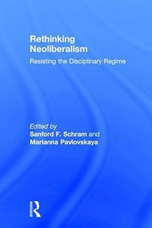 Bog, hardback Rethinking Neoliberalism af Sanford F. Schram