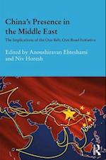 China's Presence in the Middle East (Durham Modern Middle East and Islamic World Series)