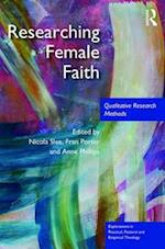 Researching Female Faith (Explorations in Practical, Pastoral, and Empirical Theology)