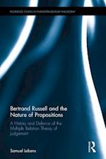 Bertrand Russell and the Nature of Propositions (Routledge Studies in Twentieth Centuryphilosophy)