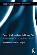 Cain, Abel and the Politics of God (Routledge Interdisciplinary Perspectives on Biblical Criticism)