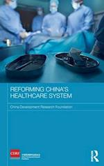 Reforming China's Healthcare System (Routledge Studies on the Chinese Economy)