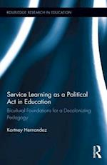 Service Learning as a Political Act in Education (Routledge Research in Education, nr. 9)
