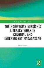 The Norwegian Mission's Literacy Work in Colonial and Independent Madagascar (Routledge Research in Literacy)