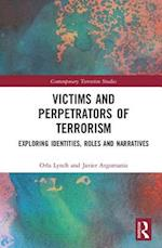Victims and Perpetrators of Terrorism (Contemporary Terrorism Studies)