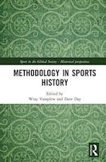 Methodology in Sports History (Sport in the Global Society - Historical Perspectives)