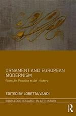 Ornament and European Modernism (Routledge Research in Art History)