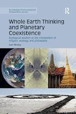 Whole Earth Thinking and Planetary Coexistence (Routledge Environmental Humanities)