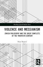 Violence and Messianism (Routledge Jewish Studies Series)