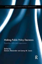 Making Public Policy Decisions (Routledge Critical Studies in Public Management)