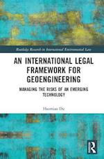 An International Legal Framework for Geoengineering (Routledge Research in International Environmental Law)