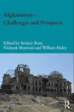 Afghanistan - Challenges and Prospects (Durham Modern Middle East and Islamic World Series)