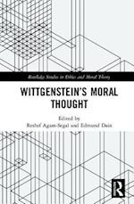 Wittgenstein's Moral Thought (Routledge Studies in Ethics and Moral Theory)