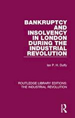 Bankruptcy and Insolvency in London During the Industrial Revolution (Routledge Library Editions The Industrial Revolution, nr. 1)