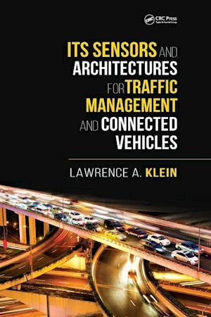 Bog, paperback ITS Sensors and Architectures for Traffic Management and Connected Vehicles af Lawrence A. Klein