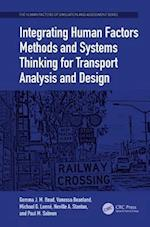 Integrating Human Factors Methods and Systems Thinking for Transport Analysis and Design (Human Factors of Simulation and Assessment Series)