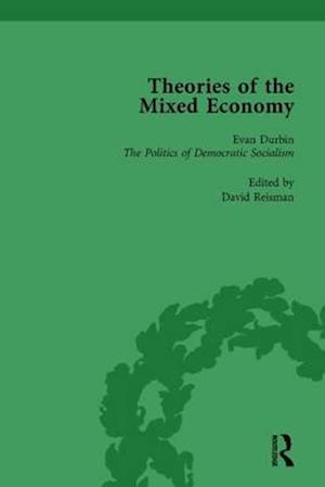 Theories of the Mixed Economy Vol 5