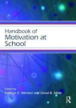 Handbook of Motivation at School (Educational Psychology Handbook)