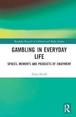 Gambling in Everyday Life (Routledge Research in Cultural and Media Studies)