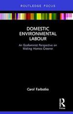 Domestic Environmental Labour (Routledge Explorations in Environmental Studies)