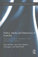 Politics, Media and Democracy in Australia (Routledge Research in Cultural and Media Studies)