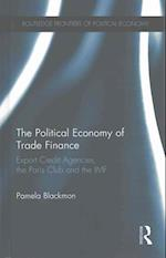 The Political Economy of Trade Finance (Routledge Frontiers of Political Economy)