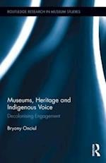 Museums, Heritage and Indigenous Voice af Bryony Onciul