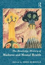 The Routledge History of Madness and Mental Health (The Routledge Histories)