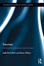 Pre-crime : Pre-emption, precaution and the future